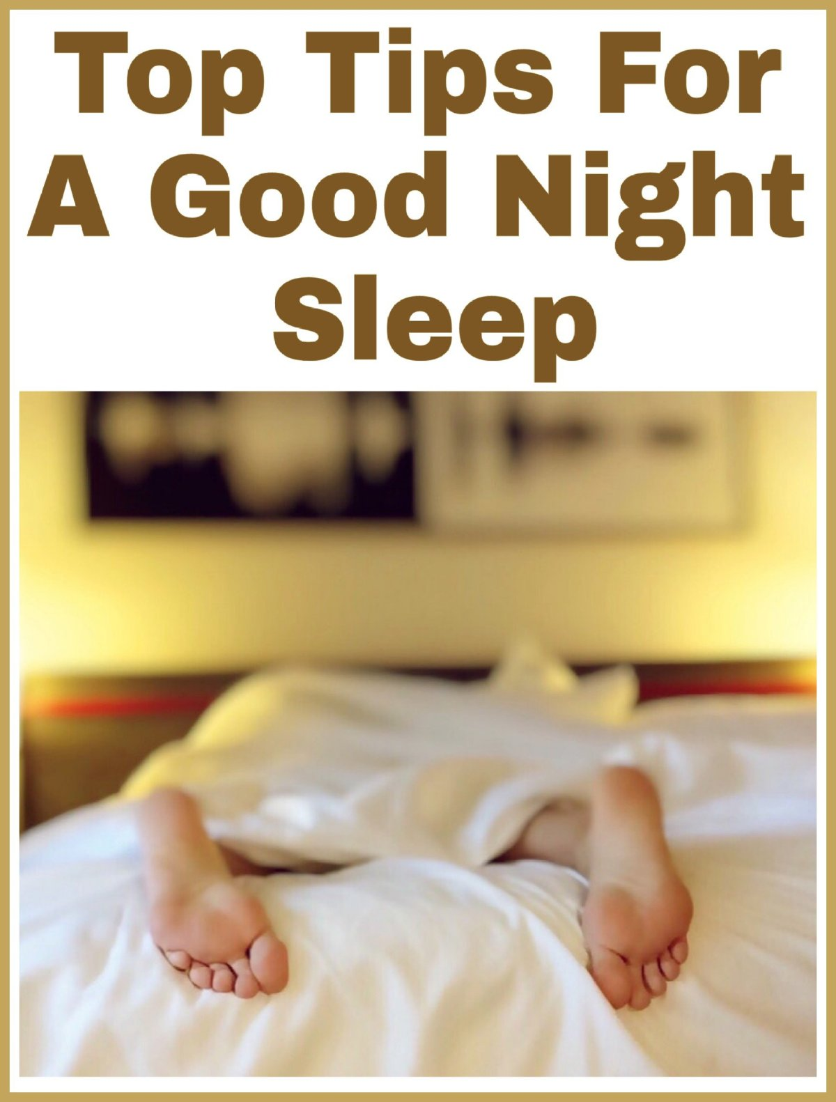 Top Tips For A Good Night Sleep