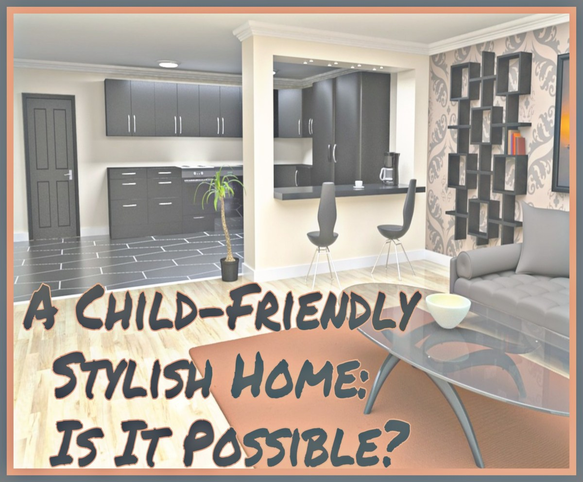 A Child Friendly Stylish Home: Is It Possible?