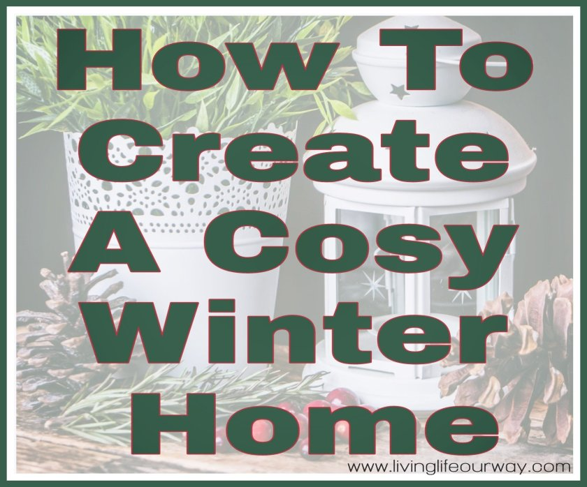 How To Create A Cosy Winter Home title with winter home decor in the background.