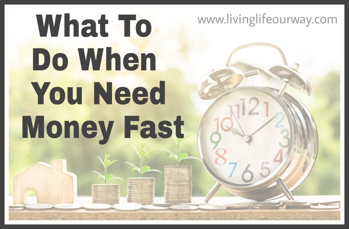 What To Do When You Need Money Fast
