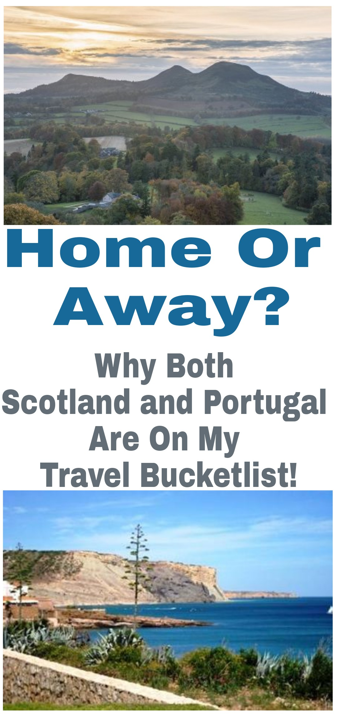 Home Or Away? Why Both Scotland And Portugal Are On My Travel Bucketlist!