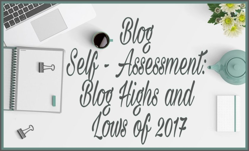 Blog Self - Assessment: Blog Highs and Lows of 2017