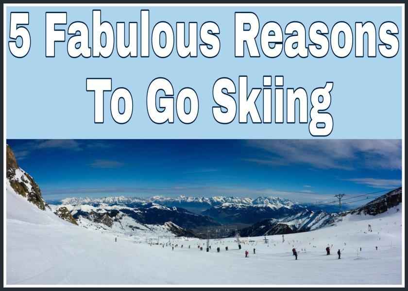 5 fabulous reasons to go skiing title with beautiful scenic picture of skiing underneath.