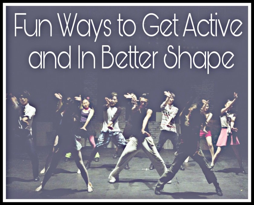 Fun Ways to Get Active and In Better Shape title on background image of people dancing.