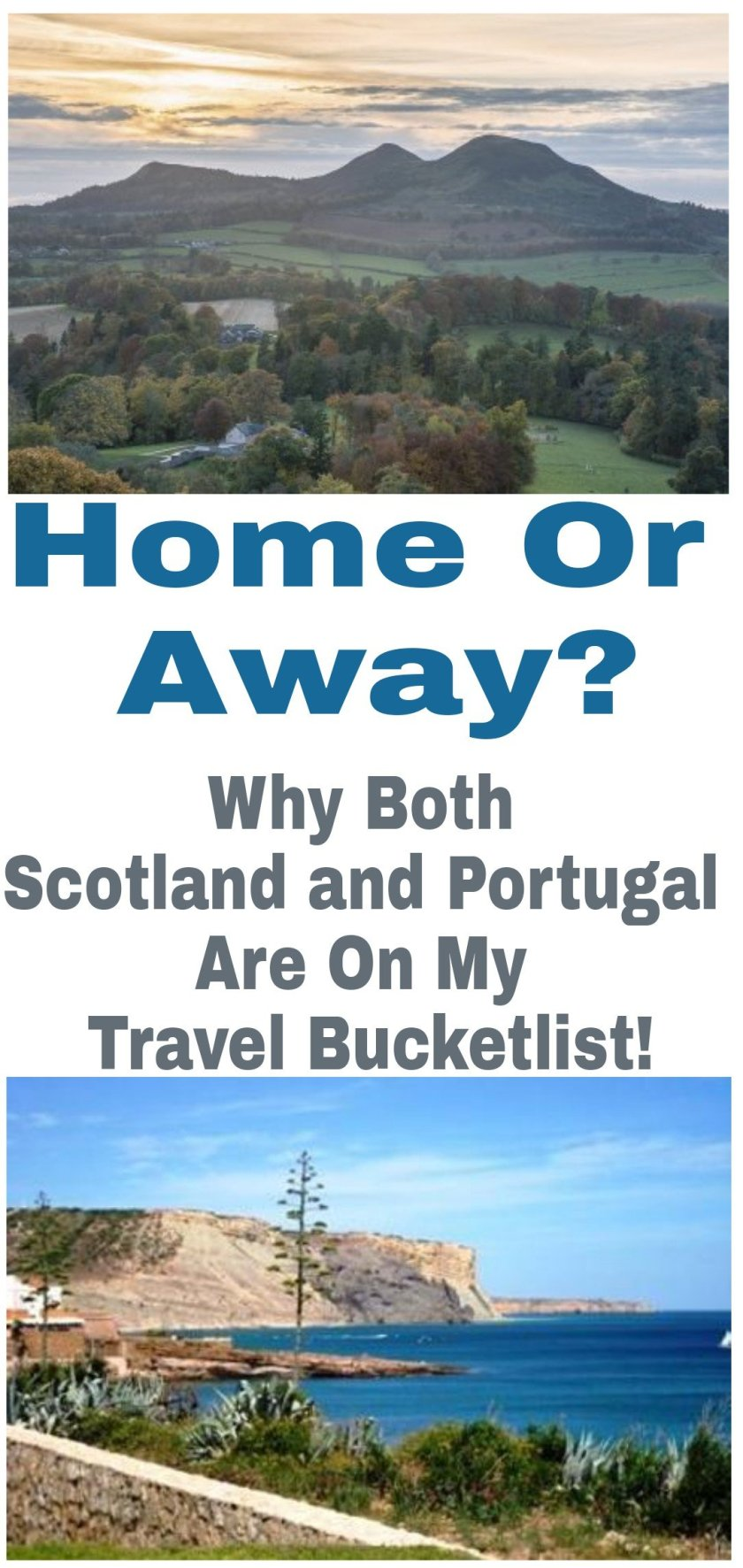Home Or Away? Why Both Scotland And Portugal Are On My Travel Bucketlist! Image of Scotland and Portugal
