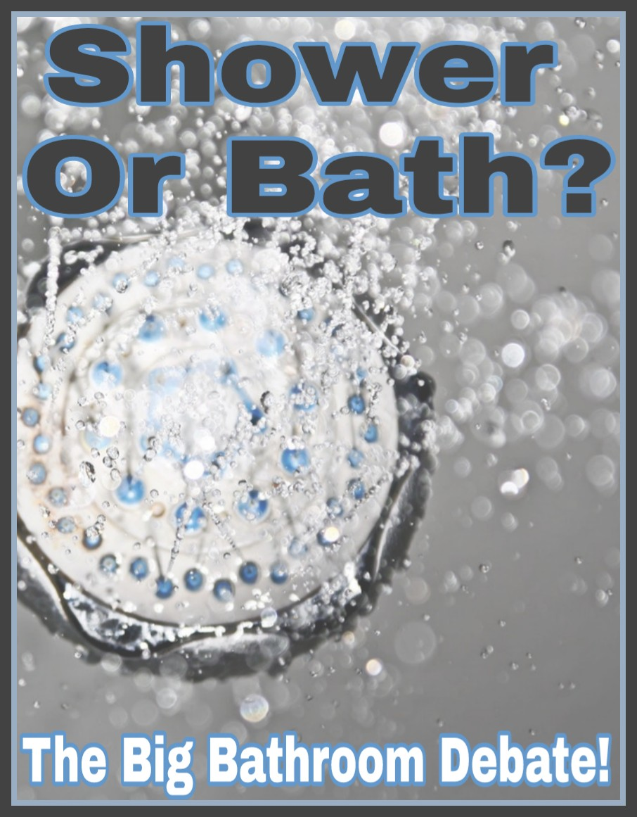 Shower Or Bath? The Big Bathroom Debate!