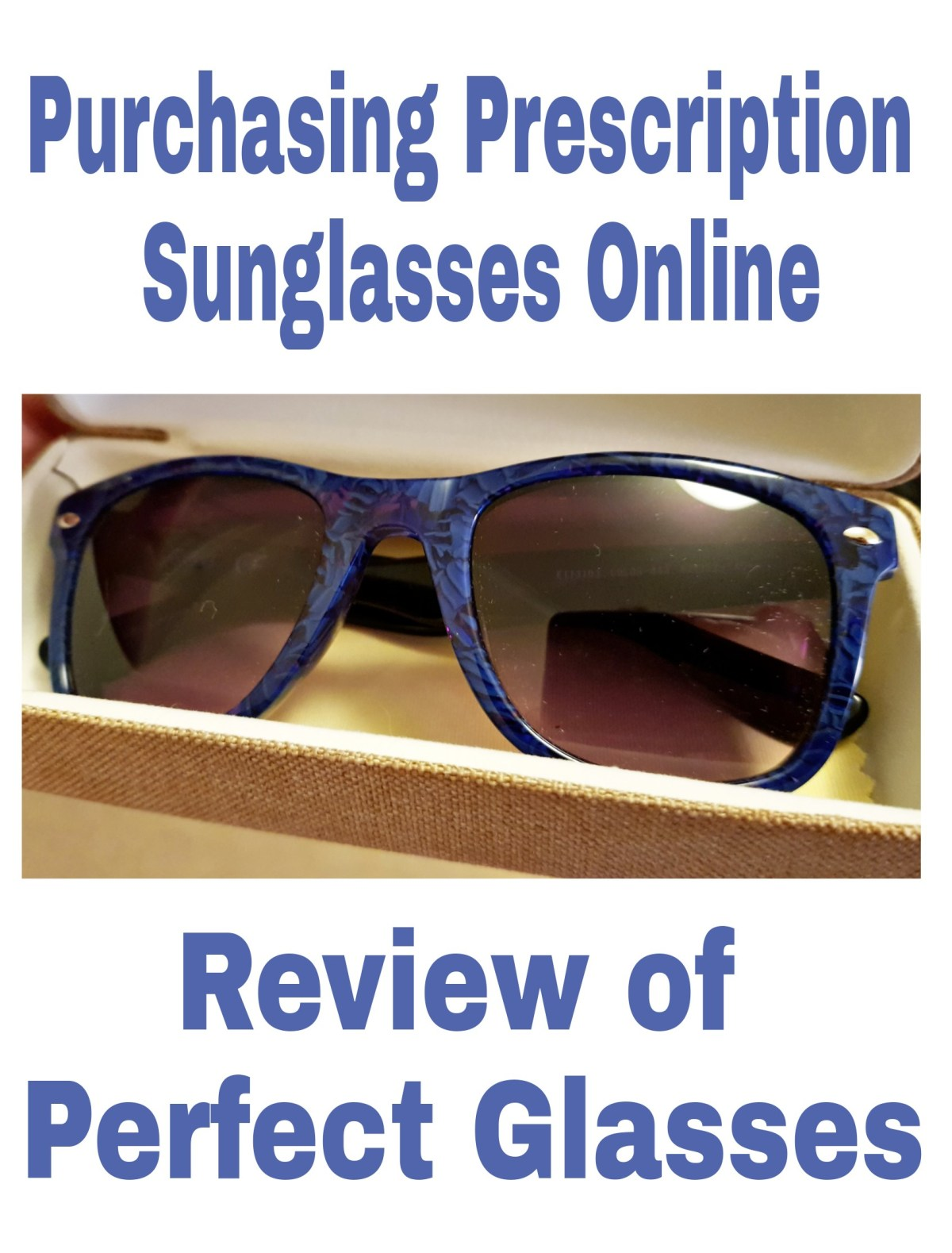 Purchasing Prescription Sunglasses Online: Review of Perfect Glasses