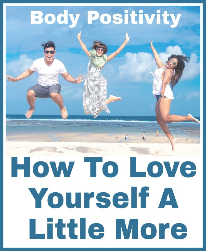 Title Body Positivity: How To Love Yourself A Little More with image of 3 people jumping for joy on a beach