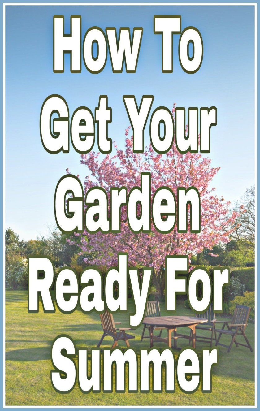How To Get Your Garden Ready For Summer title with faded background image of garden