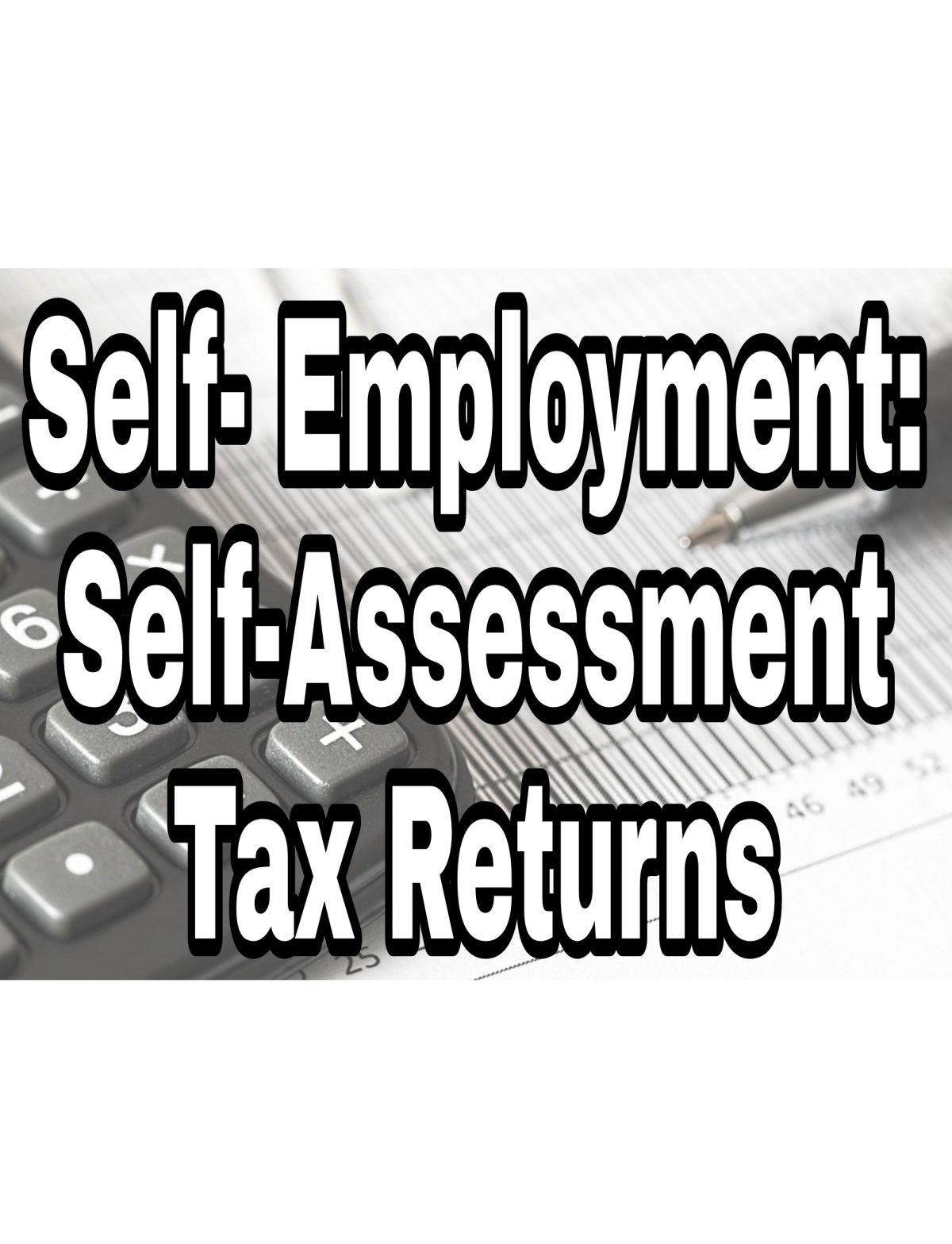 Self- Employment: Self-Assessment Tax Returns