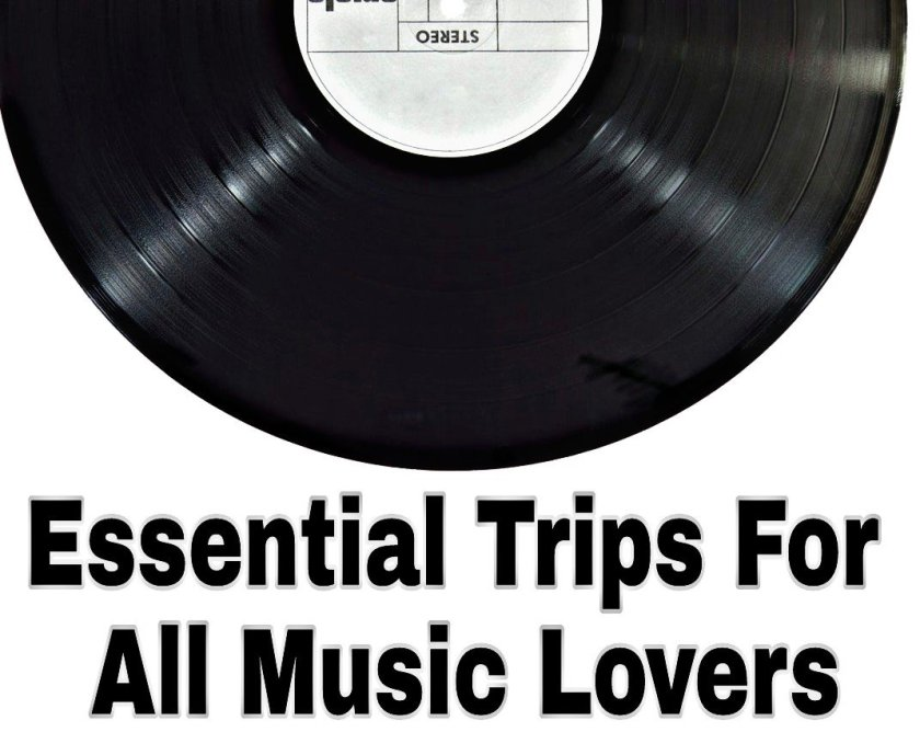 Essential Trips For All Music Lovers title record image above