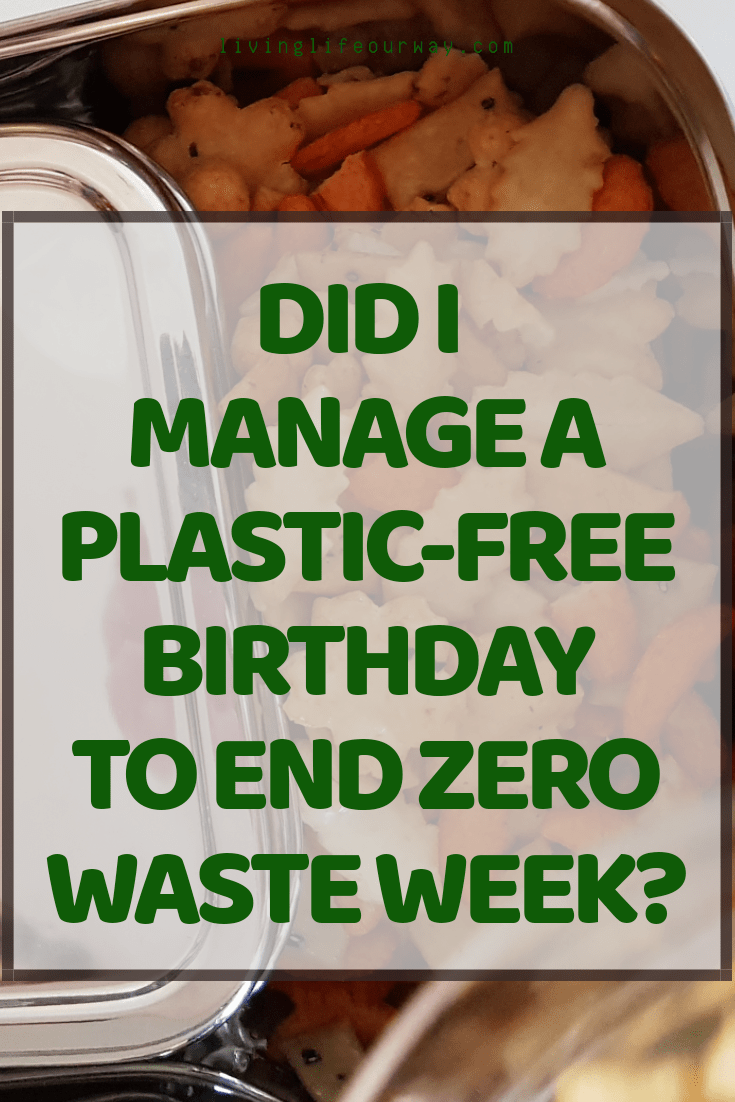Did I Manage A Plastic-Free Birthday To End Zero Waste Week?