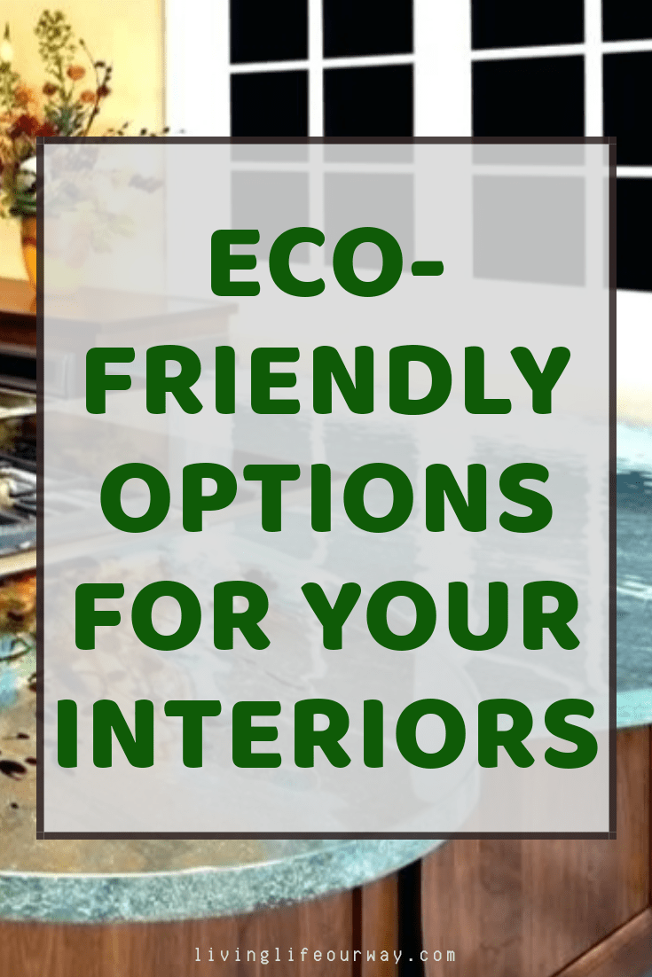 Eco- Friendly Options For Your Interiors