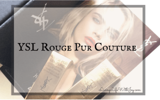 Beauty Product Review | YSL Rouge Pur Couture