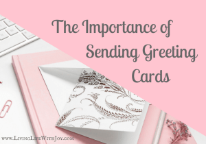 Thinking of Others: The Importance of Sending Greeting Cards