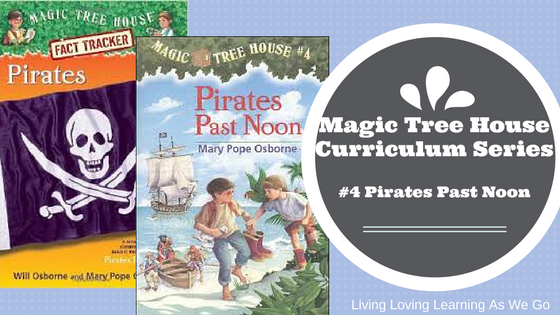 Magic Tree House Curriculum: Pirates Past Noon (Book 4)