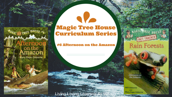Magic Tree House Curriculum: Afternoon on the Amazon (Book 6)