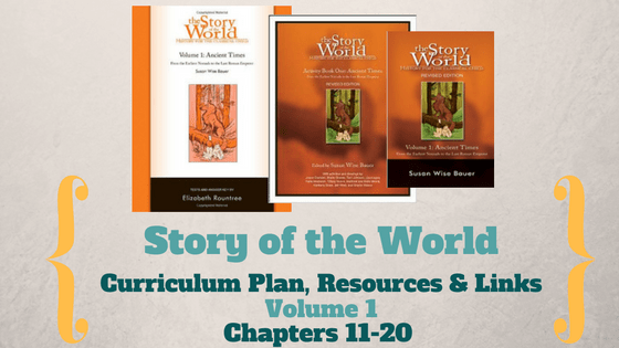 Story of the World: Volume 1- Curriculum Plan, Resources and Links (Chapters 11-20)
