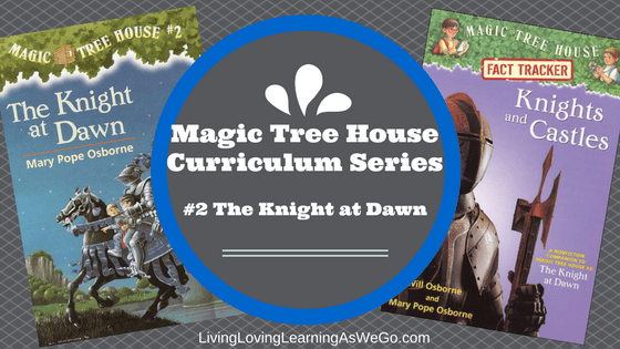 Magic Tree House Curriculum: The Knight at Dawn (Book 2)