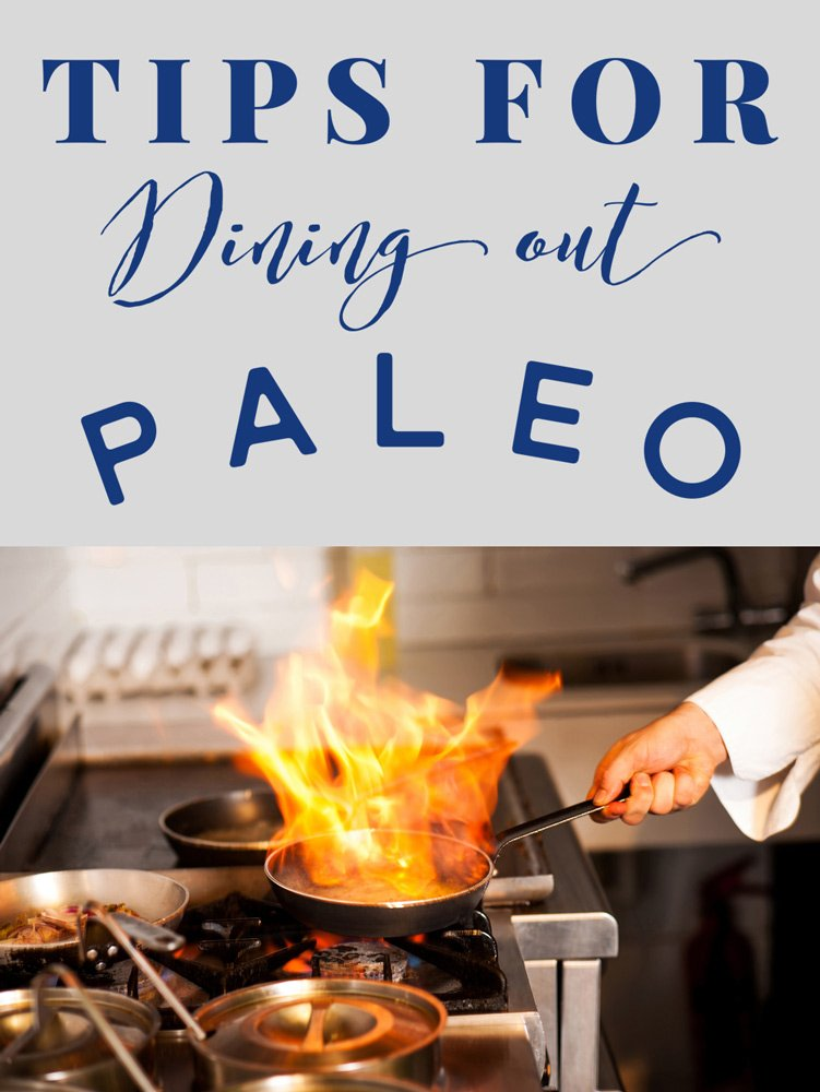 Tips For Dining Out Paleo