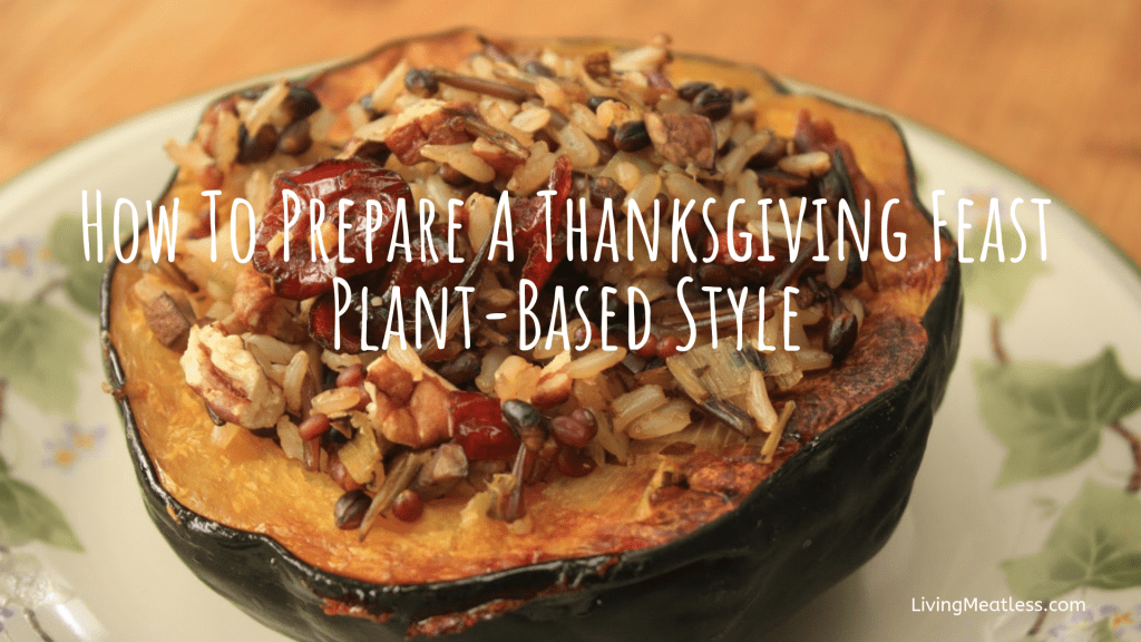How To Prepare A Vegan Thanksgiving Feast