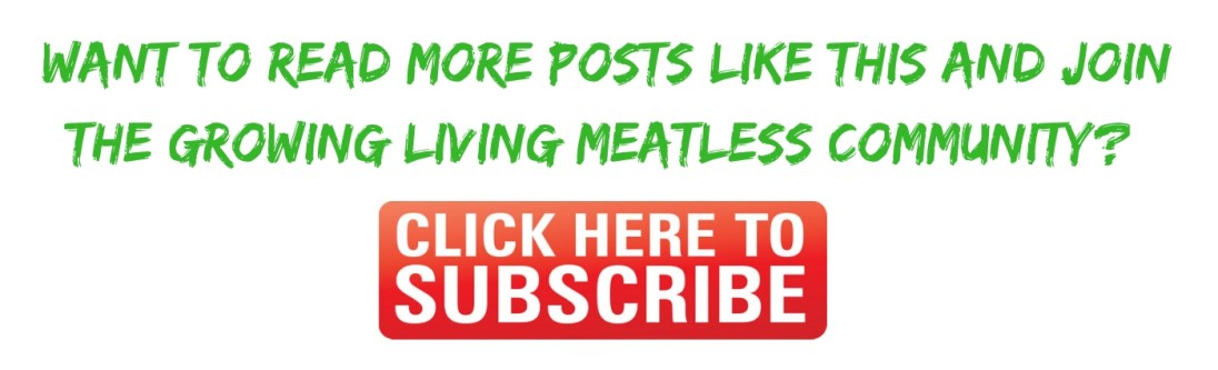 Click Here To Subscribe To Living Meatless