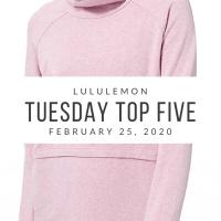 lululemon Tuesday Top 5 (2/25/20)