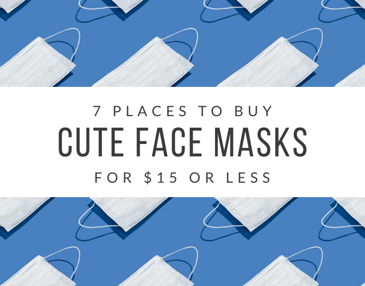 7 places to buy cute face masks for less for $15