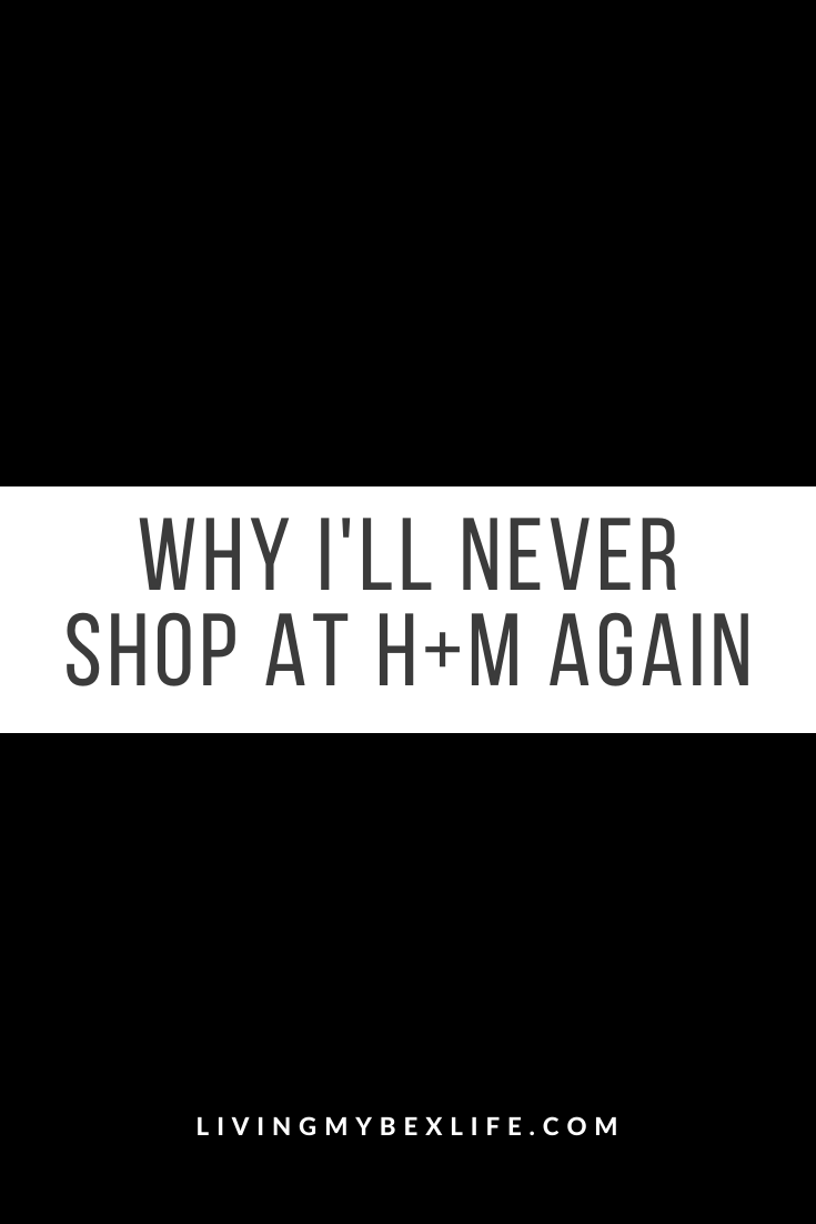 Why I'll Never Shop at H+M Again