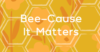 Bee-Cause it Matters: Pollinator Week with Wedderspoon