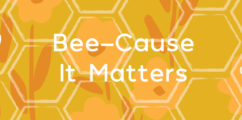 Bee-cause It Matters