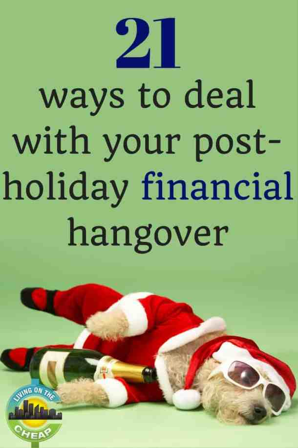 Did the holidays make a mess of your finances? Check out these 21 ways to deal with your financial holiday.