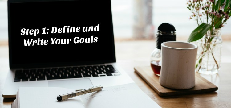 Define and Write Your Goals