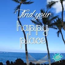 find your happy place
