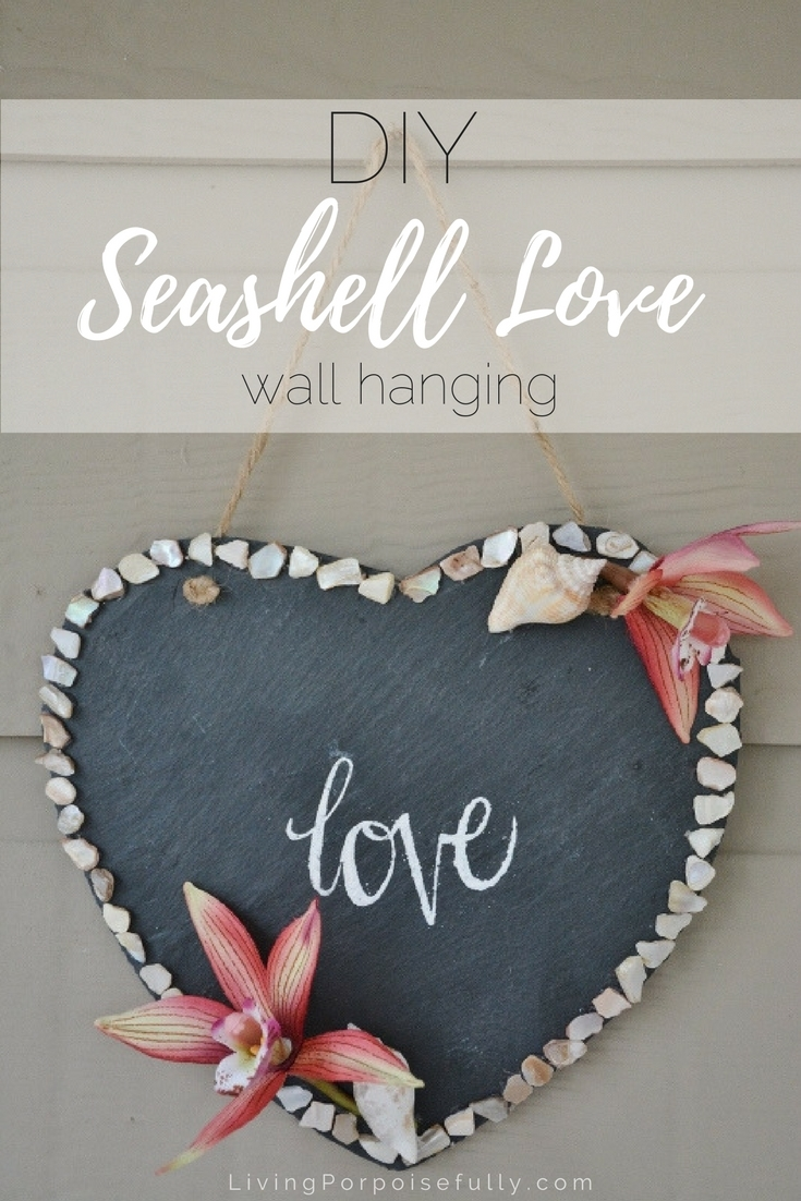 Diy Seashell Love Wall Hanging Living Porpoisefully