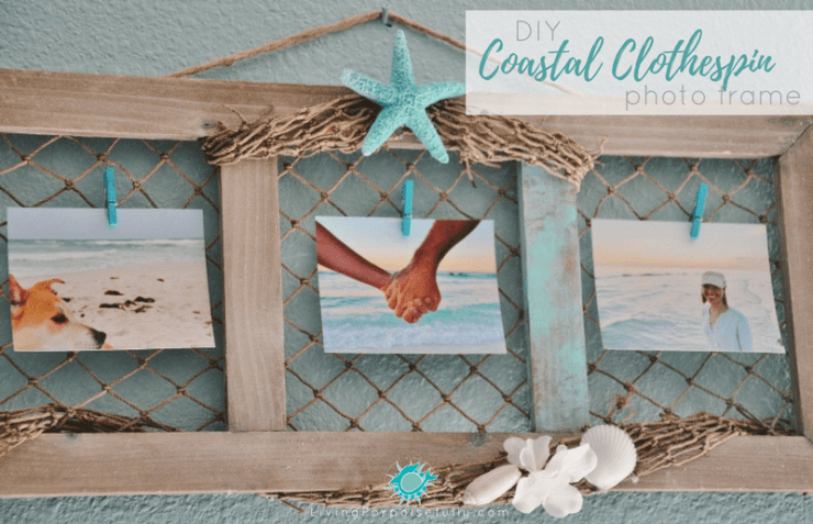 DIY Coastal Clothespin Photo Frame - Living Porpoisefully