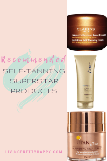 Recommended: Self-tanning superstar products. Pinterest graphic displaying post title with images of Clarins Delicious self-tanning cream, Dove Summer revived and Utan & Tone self-tanning night cream. Livingprettyhappy.com