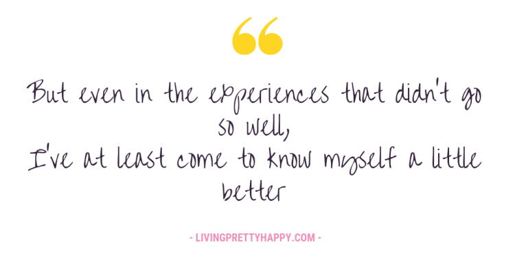 Let's give it a go: becoming more open to new experiences. But even in the experiences that didn't go so well, I've at least come to know myself a little better. #positivequote #positivity #selfawareness