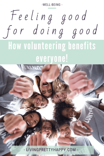 Feeling good for doing good: Why volunteering benefits everyone. What are the benefits of volunteering? My experience of volunteering. How volunteering can increase your sense of well-being. Volunteering and your sense of belonging & involvement. How to start volunteering. Why should you volunteer? #volunteering #community #wellbeing #involvement #volunteer