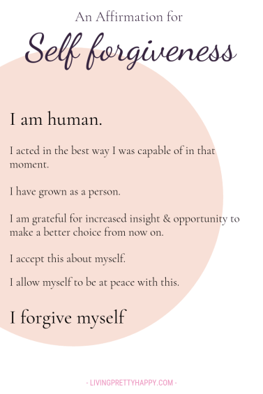 An affirmation for self forgiveness. A pivotal step in accepting yourself