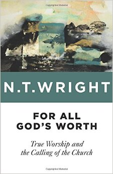 For All God's Worth by N.T. Wright