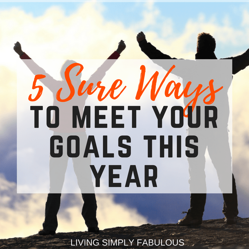 5 Ways to Meet Your Goals This Year