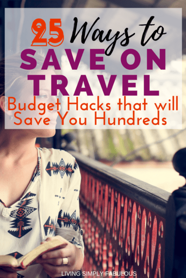 Want to travel more, but think it's too expensive? Here are 25 tried and true budget travel hacks you can use to save money on your next trip. #budgettravel #travel #savemoney