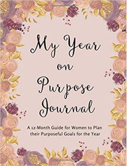 My Year on Purpose Journal to plan your goals out for the year.