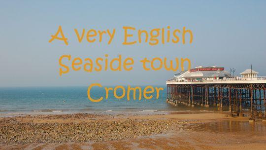 Cromer in the UK 英國克羅默海邊小鎮