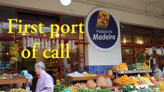 First port of call Madeira, Portual