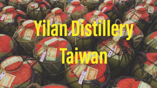 Yilan Distillery – a walk through history