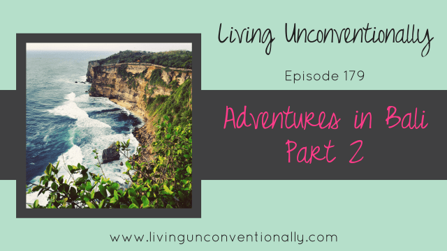 Bali Living Unconventionally Podcast Britany Felix