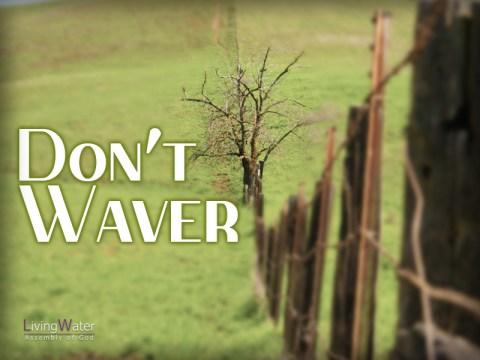 Don't Waver