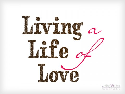 Living a Life of Love